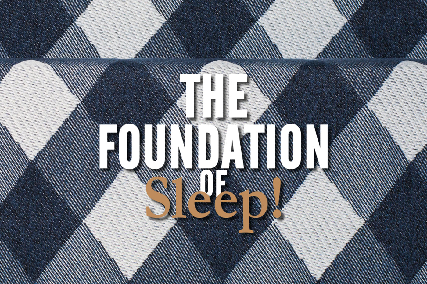 The Foundation of Sleep